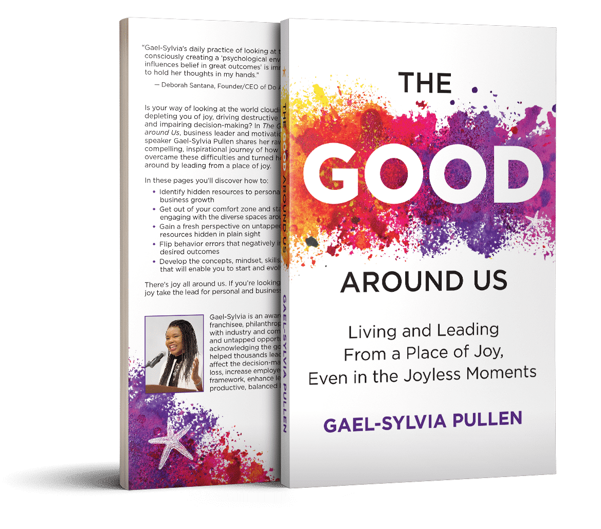 The Good Around Us by Gael-Sylvia Pullen